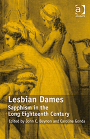Lesbian Dames: Sapphism in the Long Eighteenth Century by John C. Beynon and Caroline Gonda