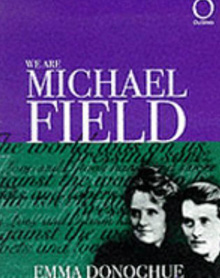 We Are Michael Field by Emma Donoghue
